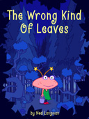 The Wrong Kind Of Leaves