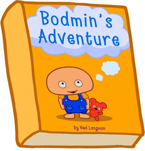 Bodmin's Adventure. A funny story about a little boy called Bodmin, who wants to have an adventure.