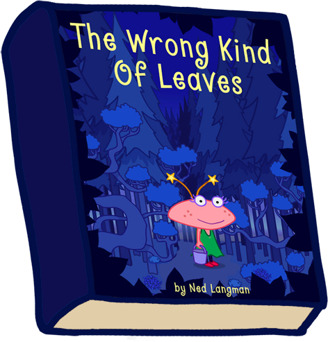 The Wrong Kind Of Leaves. In this book, a little girl called Looe gets lost and meets a friend.
